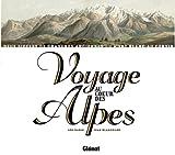 echange, troc Jean Blanchard, Léo Garin - Voyage au coeur des Alpes : Deux siècles de gravures anciennes du Mont Blanc au Cervin