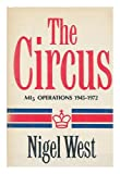 Nigel West The circus: MI5 operations 1945-1972