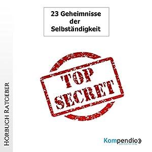 Die 23 Geheimnisse der Existenzgründung Hörbuch