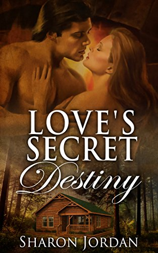 Book: Love's Secret Destiny - A Tangled Web Unfolds by Sharon Jordan