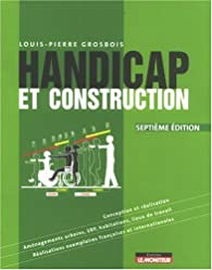 Handicap et construction par Louis-Pierre Grosbois