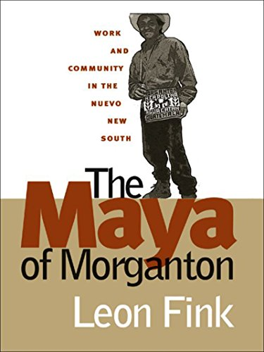 The Maya of Morganton: Work and Community in the Nuevo New South