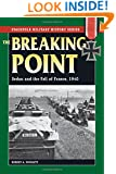 Breaking Point, The: Sedan and the Fall of France, 1940 (Stackpole Military History Series)