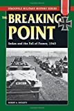 img - for Breaking Point, The: Sedan and the Fall of France, 1940 (Stackpole Military History Series) book / textbook / text book