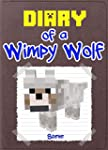Minecraft: Diary of a Wimpy Wolf: An...