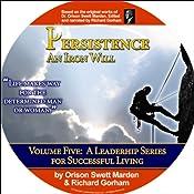 Persistence: An Iron Will   [Richard Gorham, Orison Swett Marden]