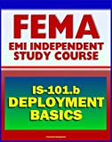 img - for 21st Century FEMA Study Course: Deployment Basics 2012 (IS-101.b) - Federal Disaster Response and Recovery Course - National Incident Management System (NIMS) and National Response Framework book / textbook / text book
