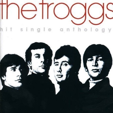 The Troggs - The Hit Single Anthology - Zortam Music