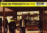 THANK YOU YOSHII KAZUYA LIVE AT BUDOKAN [DVD]