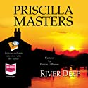 River Deep: Martha Gunn, Book 1 (       UNABRIDGED) by Priscilla Masters Narrated by Patricia Gallimore