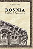 Bosnia in Historic Perspective