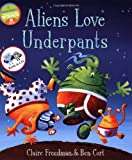 Claire Freedman Aliens Love Underpants! (Book & CD)