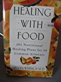 img - for Healing With Food: 281 Nutritional Plans for 50 Common Ailments book / textbook / text book