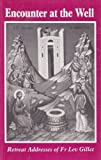 img - for Encounter At The Well - Retreat Addresses of Fr Lev Gillet book / textbook / text book