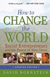 David Bornstein How to Change the World: Social Entrepreneurs and the Power of New Ideas