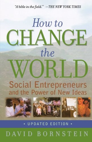 How to Change the World: Social Entrepreneurs and the...