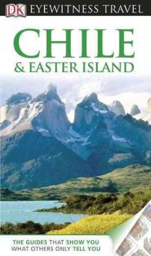 DK EYEWITNESS TRAVEL GUIDE: CHILE & EASTER ISLAND (DK EYEWITNESS TRAVEL GUIDES) by DK Publishing ( Author ) on Feb-21-2011[ Paperback ]
