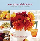 Everyday Celebrations: Savoring Food, Family, and Life at Home