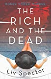 The Rich and the Dead: A Novel	 by  Liv Spector in stock, buy online here