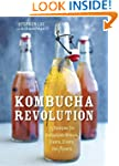 Kombucha Revolution: 75 Recipes for H...