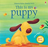 Felicity Brooks This is My Puppy (Touchy-Feely Board Books)