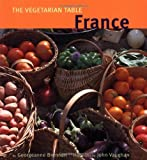 France (The Vegetarian Table) (0811830322) by Brennan, Georgeanne
