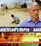 Dispatches from the Edge CD: A Memoir of War, Disasters, and Survival By Anderson Cooper(A)/Anderson Cooper(N) [Audiobook]