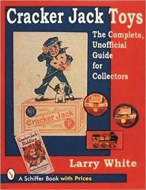 cracker-jack-toys-by-larry-white-published-january-1999