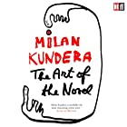 The Art of the Novel Hörbuch von Milan Kundera Gesprochen von: Graeme Malcolm