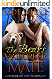 The Bear's Mail Order Mate: A Paranormal Shifter Romance