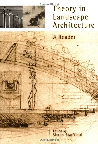 Theory in Landscape Architecture: A Reader (Penn Studies in Landscape Architecture)