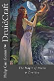 DruidCraft: The Magic of Wicca & Druidry