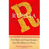 "Russia: The Once and Future Empire from Pre-History to Putinvon ""Philip Longworth"""