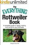 The Everything Rottweiler Book: A Com...