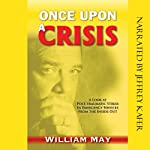 Once Upon a Crisis: A Look at Post-Traumatic Stress in Emergency Services from the Inside Out | William May