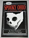 Spooky Ohio: 13 Traditional Tales (0962847232) by Chris Woodyard