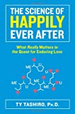 img - for The Science of Happily Ever After: What Really Matters in the Quest for Enduring Love book / textbook / text book