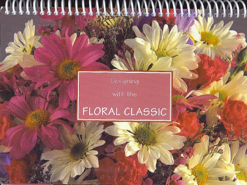 Designing with the Floral Classic: A Step by Step Guide, Roxanne DePalma