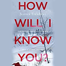 How Will I Know You? | Livre audio Auteur(s) : Jessica Treadway Narrateur(s) : Ryan Vincent Anderson, Christopher Ryan Grant, Cynthia Farrell, Caitlin Kelly, Lauren Fortgang