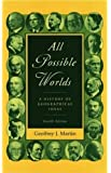 By Geoffrey J. Martin All Possible Worlds: A History of Geographical Ideas (4th Edition)