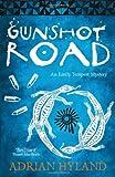 Adrian Hyland Gunshot Road: An Emily Tempest Mystery