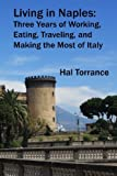 img - for Living in Naples: Three Years of Working, Eating, Traveling, and Making the Most of Italy book / textbook / text book