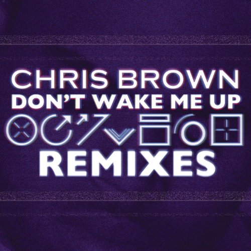 Chris Brown (Clinton Sparks Remix) Don't Wake Me Up