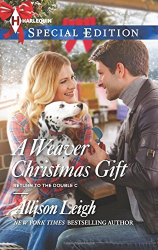 A Weaver Christmas Gift (Harlequin Special Edition\Return To The Double C)