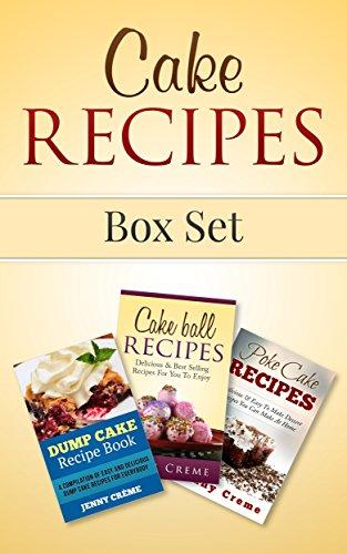 Cake Recipes Box Set: Dump Cake Recipes, Cake Ball Recipes, Poke Cake Recipes (Dump Cake Recipes, Dump Cake Recipe Book, Dump Dinners, Poke Cake Recipes, Dump Meals, Dessert Recipes) (Cake Balls Recipes compare prices)
