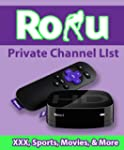 Roku's Uncensored Private Channels Li...