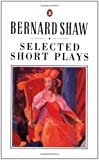 Shaw: Selected Short Plays (Shaw Library) (0140450246) by Shaw, George Bernard