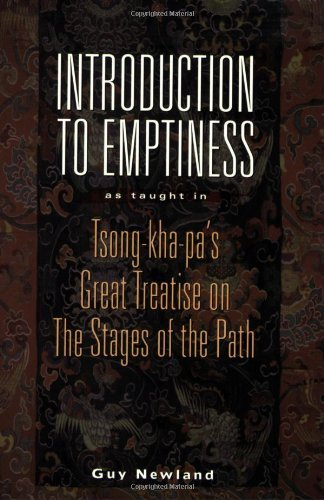Introduction to Emptiness: As Taught in Tsong Khapa's Great Treatise on the Stages of the Path by Guy Newland (19-May-2008) Paperback PDF