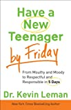 img - for Have a New Teenager by Friday: How to Establish Boundaries, Gain Respect & Turn Problem Behaviors Around in 5 Days book / textbook / text book
