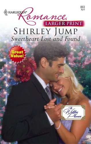 Sweetheart Lost And Found (Harlequin Romance: the Wedding Planners), SHIRLEY JUMP